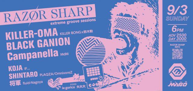 クラブイベント「RAZOR SHARP」に、KILLER-OMA(KILLER BONG ×鈴木勲)、BLACK GANION、Campanellaが出演!