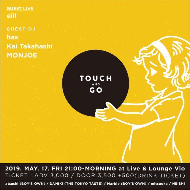 音楽好きの若者を中心に人気を集めるクラブイベント「Touch&Go」が新栄vioにて開催。ゲストにeill、has、Kai Takahashi(LUCKY TAPES)、MONJOE(DATS)が出演。