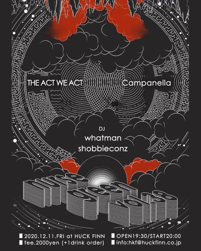 THE ACT WE ACTがCampanellaとのツーマンライブを今池・HUCK FINNにて開催。DJにwhatman、shobbieconz。