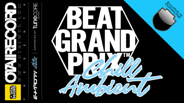OTAI RECORD主催のNo.1ビートメイカーを決める大会「ビートグランプリ」が昨今の状況を踏まえ、チル/アンビエントをテーマに開催。結果発表を「SUPER DOMMUNE」にて配信。